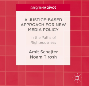 A JUSTICE –BASED APPROACH FOR NEW MEDIA POLICY: IN THE PATHS OF RIGHTEOUSNESS